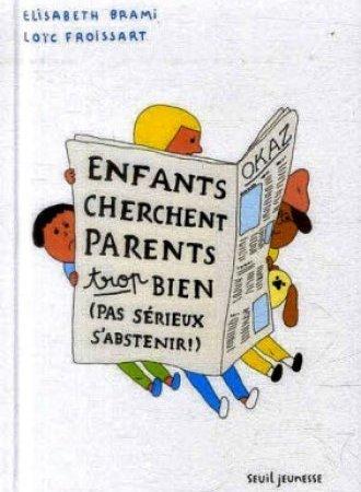 Enfants cherchent parents trop bien (pas sérieux s'abstenir!)