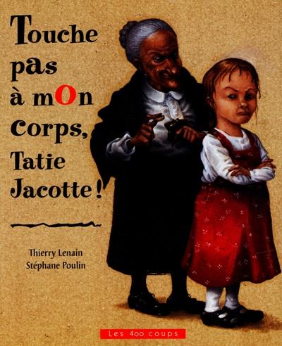 Touche pas à mon corps Tatie Jacotte