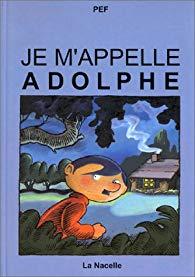 Je m'appelle Adolphe